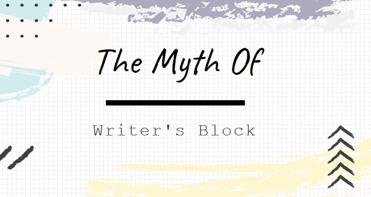 Myth of writers block