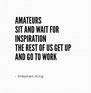 amateurs wait for inspiration stephen king quote